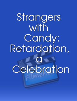 Strangers with Candy: Retardation, a Celebration