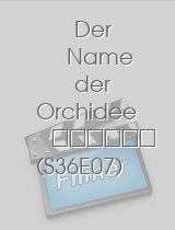 Tatort Der Name der Orchidee