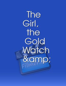 The Girl the Gold Watch & Everything