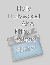 Holly Hollywood AKA Filthy Whore
