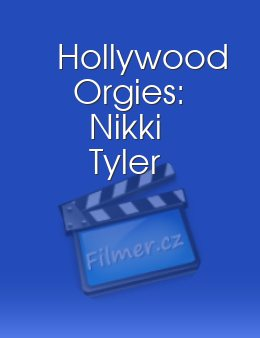 Hollywood Orgies: Nikki Tyler