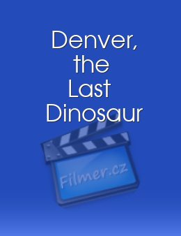 Denver, the Last Dinosaur