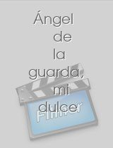 Ángel de la guarda, mi dulce compañía download