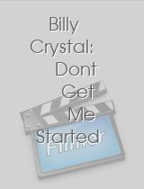 Billy Crystal: Dont Get Me Started