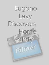 Eugene Levy Discovers Home Safety
