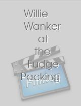 Willie Wanker at the Fudge Packing Factory