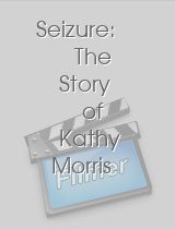 Seizure: The Story of Kathy Morris