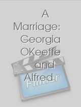 A Marriage Georgia OKeeffe and Alfred Stieglitz