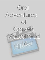 Oral Adventures of Craven Moorehead 16