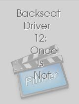 Backseat Driver 12: Once Is Not Enough download