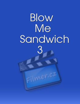 Blow Me Sandwich 3 download