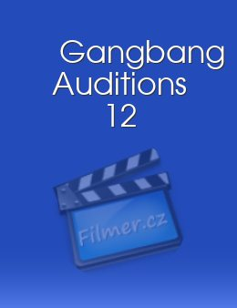Gangbang Auditions 12