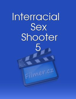 Interracial Sex Shooter 5