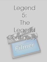 Legend 5: The Legend Continues
