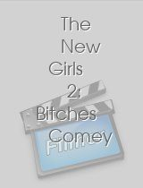 The New Girls 2 Bitches Comey Go!