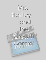 Mrs Hartley and the Growth Centre