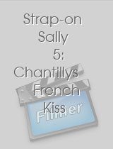 Strap-on Sally 5: Chantillys French Kiss