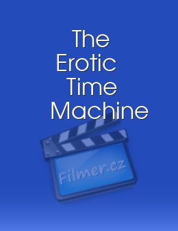 The Erotic Time Machine