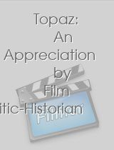 Topaz: An Appreciation by Film Critic-Historian Leonard Maltin