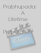 Prabhupada: A Lifetime In Preparation