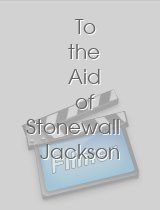 To the Aid of Stonewall Jackson