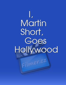 I Martin Short Goes Hollywood
