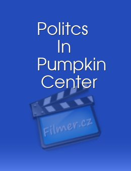 Politcs In Pumpkin Center