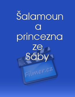Šalamoun a princezna ze Sáby download