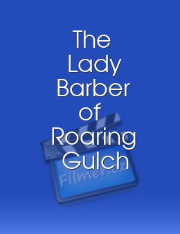 The Lady Barber of Roaring Gulch