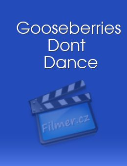 Gooseberries Dont Dance