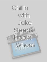 Chillin with Jake Steeds Freaks Whoes & Flows 10