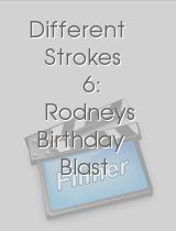 Different Strokes 6: Rodneys Birthday Blast