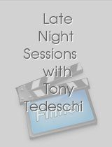 Late Night Sessions with Tony Tedeschi