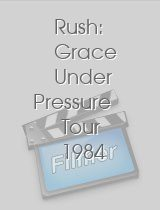 Rush: Grace Under Pressure Tour 1984