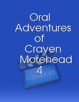 Oral Adventures of Craven Morehead 4