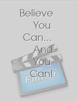 Believe You Can.. And You Can!