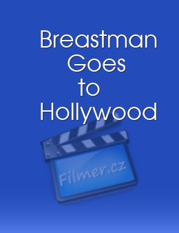 Breastman Goes to Hollywood
