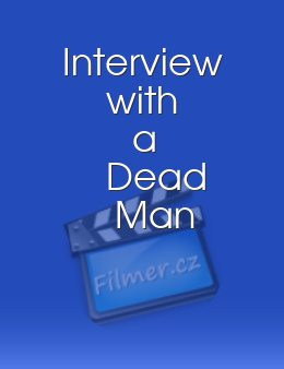 Interview with a Dead Man