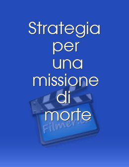 Strategia per una missione di morte