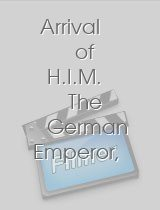 Arrival of H.I.M. The German Emperor, at Port Victoria