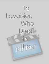 To Lavoisier, Who Died in the Reign of Terror
