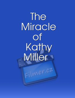 The Miracle of Kathy Miller