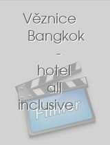 Věznice Bangkok - hotel all inclusive