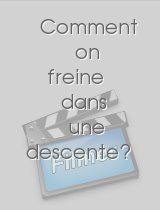 Comment on freine dans une descente? download