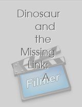 Dinosaur and the Missing Link: A Prehistoric Tragedy,The