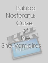 Bubba Nosferatu Curse of the She-Vampires