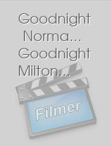 Goodnight Norma... Goodnight Milton...