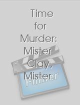 Time for Murder Mister Clay Mister Clay