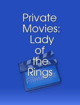 Private Movies: Lady of the Rings