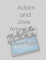 Adam and Joes American Animation Adventure